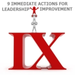 9 Actions to Immediately Improve Your Leadership Skills