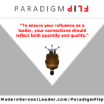 To ensure your influence as a leader, your connections should reflect both quantity and quality.