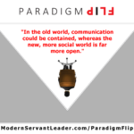 In the old world, communication could be contained, whereas the new, more social world is far more open.