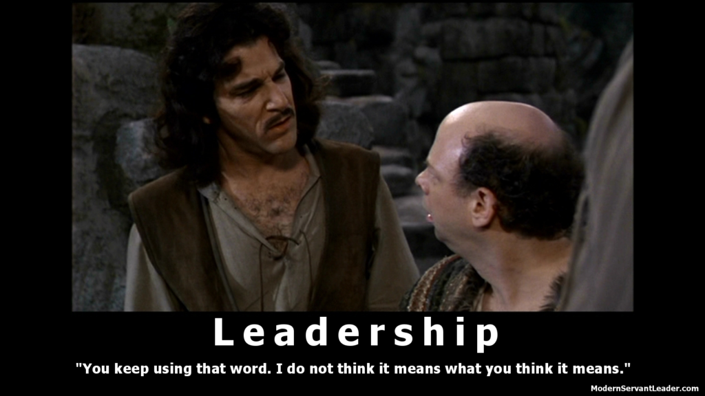 Inigo Montoya Tells Vizzini Leadership Does not mean what he thinks it means