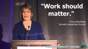 Cheryl Bachelder Quote - Work Should Matter